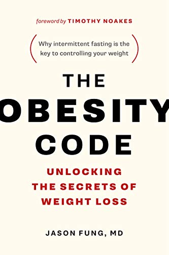 The Obesity Code: Unlocking the Secrets of Weight Loss von Greystone Books