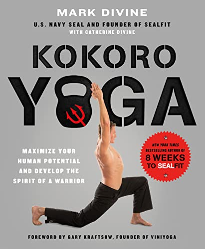 Kokoro Yoga: Maximize Your Human Potential and Develop the Spirit von Griffin