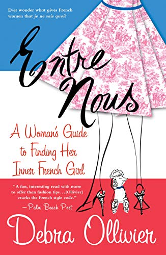 Entre Nous: A Woman's Guide to Finding Her Inner French Girl von GRIFFIN