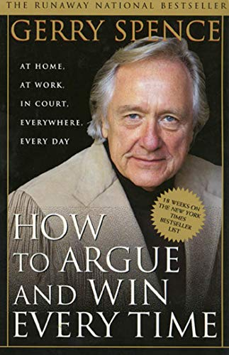 How to Argue and Win Every Time: At Home, at Work, in Court, Everywhere, Every Day von GRIFFIN