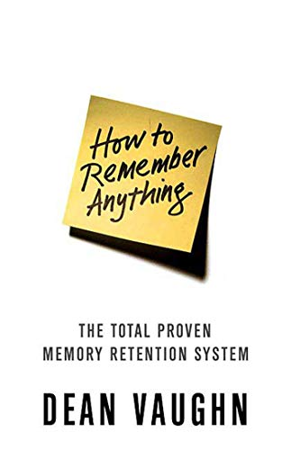 How to Remember Anything: The Proven Total Memory Retention System von GRIFFIN