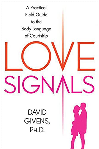 LOVE SIGNALS: A Practical Field Guide to the Body Language of Courtship von Griffin