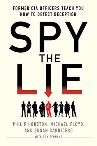 Spy the Lie: Former CIA Officers Teach You How to Detect Deception von GRIFFIN