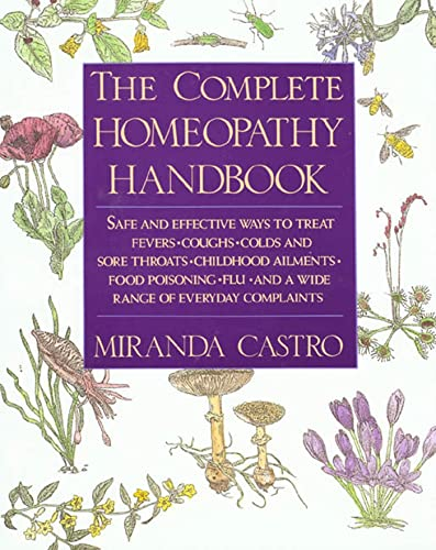 The Complete Homeopathy Handbook: Safe and Effective Ways to Treat Fevers, Coughs, Colds and Sore Throats, Childhood Ailments, Food Poisoning, Flu, an von GRIFFIN