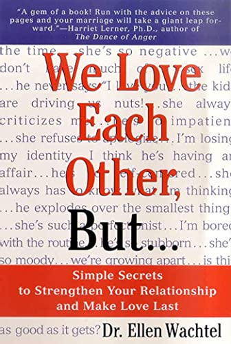 We Love Each Other, But . . .: Simple Secrets to Strengthen Your Relationship and Make Love Last von GRIFFIN