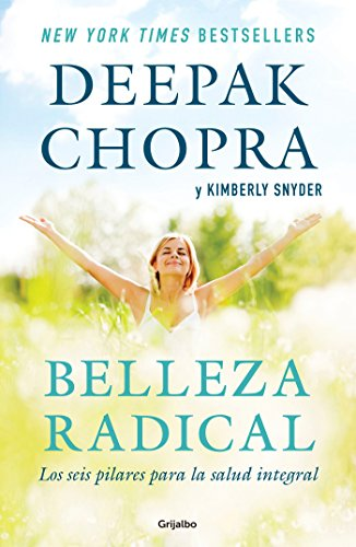 Belleza radical / Radical Beauty: How to Transform Yourself from the Inside Out von Grijalbo