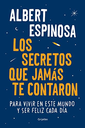 Los secretos que jamas te contaron / The Secrets They Never Told You: Para vivir en este mundo y ser feliz cada dia von Grijalbo