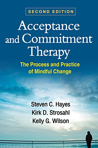 Acceptance and Commitment Therapy, Second Edition: The Process and Practice of Mindful Change von Guilford Publications