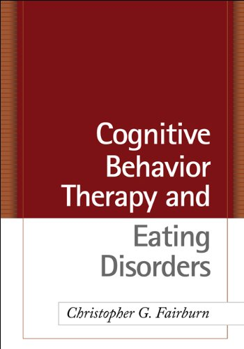Cognitive Behavior Therapy and Eating Disorders von Guilford Press