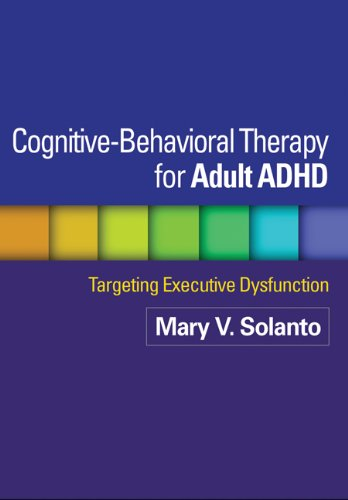 Cognitive-Behavioral Therapy for Adult ADHD: Targeting Executive Dysfunction von Guilford Publications