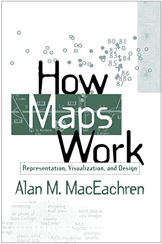 How Maps Work: Representation, Visualization, and Design von Taylor & Francis Ltd.