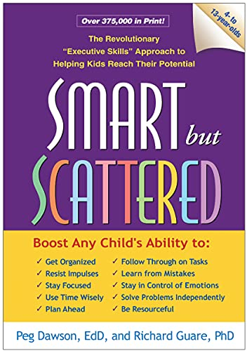 "Smart but Scattered: The Revolutionary ""Executive Skills"" Approach to Helping Kids Reach Their Potential von Guilford Publications"
