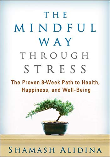 The Mindful Way through Stress: The Proven 8-Week Path to Health, Happiness, and Well-Being von Taylor & Francis Ltd.