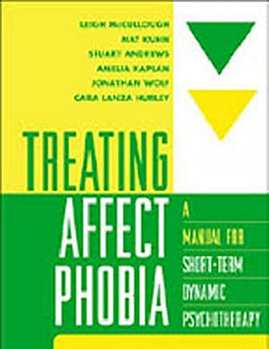 Treating Affect Phobia: A Manual for Short-Term Dynamic Psychotherapy von Guilford Publications