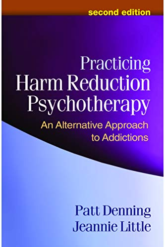 Practicing Harm Reduction Psychotherapy: An Alternative Approach to Addictions von GUILFORD PUBN