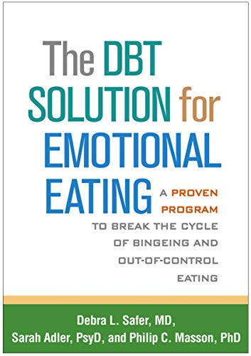 The Dbt(r) Solution for Emotional Eating: A Proven Program to Break the Cycle of Bingeing and Out-Of-Control Eating von GUILFORD PUBN