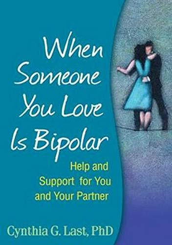 When Someone You Love Is Bipolar: Help and Support for You and Your Partner von GUILFORD PUBN