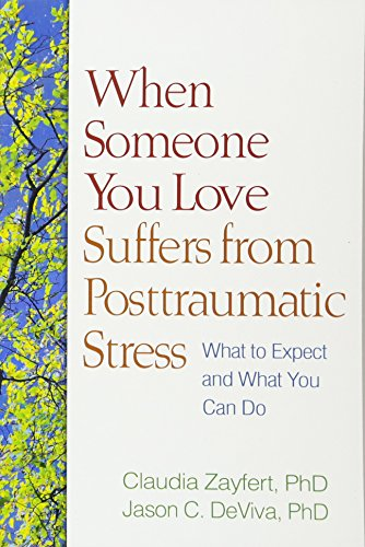 When Someone You Love Suffers from Posttraumatic Stress: What to Expect and What You Can Do von GUILFORD PUBN