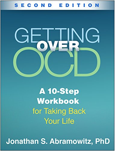 Getting Over OCD, Second Edition: A 10-Step Workbook for Taking Back Your Life (Guilford Self-help Workbook Series) von Taylor & Francis Ltd.