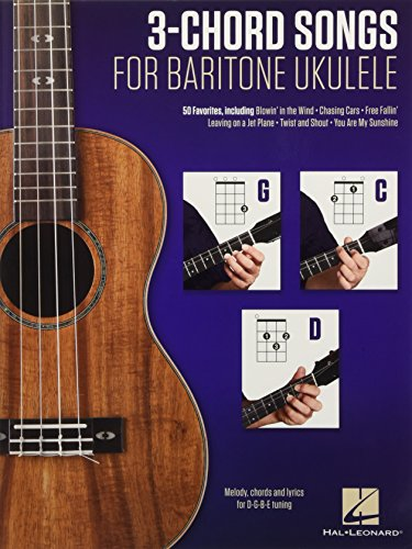 3-Chord Songs for Baritone Ukulele (G-C-D): Melody, Chords and Lyrics for D-G-B-E Tuning von HAL LEONARD