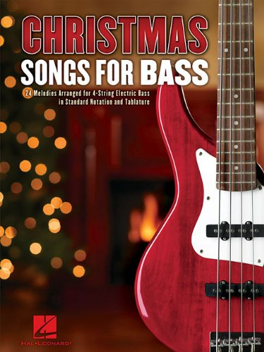 Christmas Songs for Bass: 24 Melodies Arranged for 4-String Electric Bass von HAL LEONARD