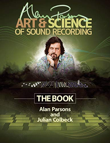 Alan Parsons' Art & Science of Sound Recording: The Book (Technical Reference) von HAL LEONARD