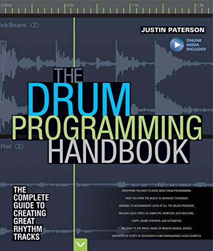 Paterson Justin Drum Programming Hadnbook Complete Guide Bam Bk/Aud: The Complete Guide to Creating Great Rhythm Tracks (Handbook) von HAL LEONARD