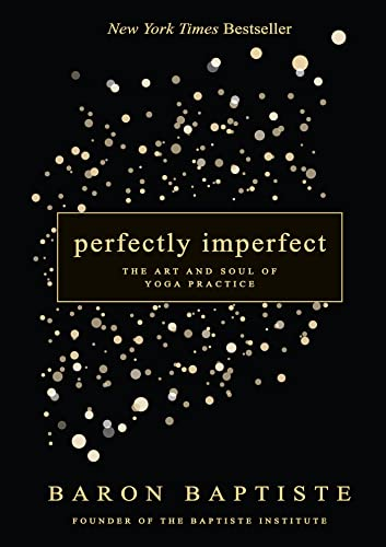 Perfectly Imperfect: The Art and Soul of Yoga Practice von Hay House