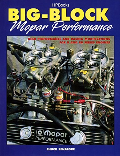 Big-Block Mopar Performance: High Performance and Racing Modifications for B and RB Series Engines von HP BOOKS