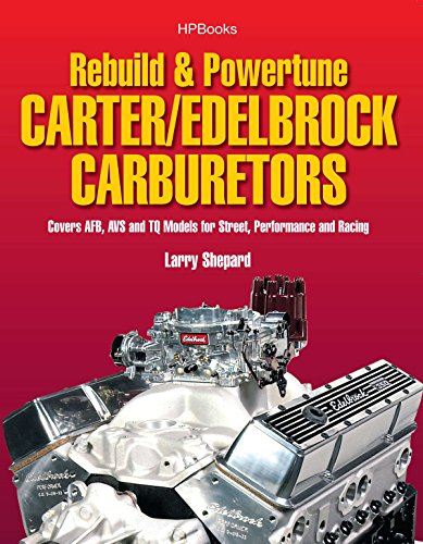 Rebuild & Powetune Carter/Edelbrock Carburetors HP1555: Covers AFB, AVS and TQ Models for Street, Performance and Racing (Hpbooks) von HP Books