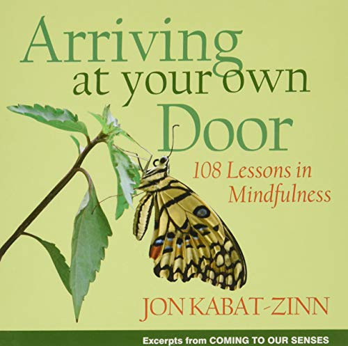 Arriving at Your Own Door: 108 Lessons in Mindfulness von Hachette Books