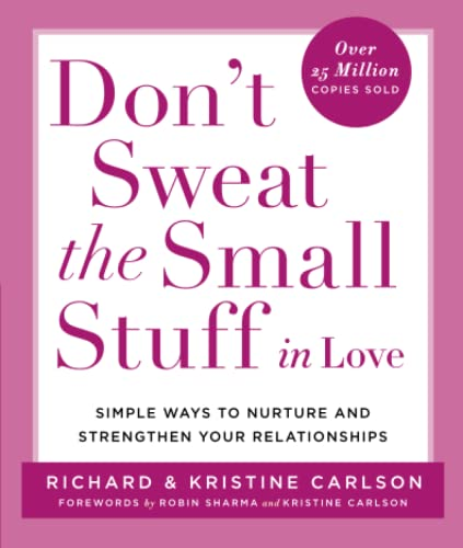 Don't Sweat the Small Stuff in Love: Simple Ways to Nurture and Strengthen Your Relationships (Don't Sweat the Small Stuff Series) von Hachette Books