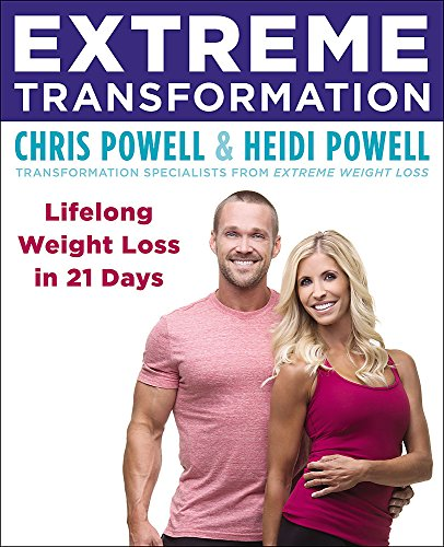 Extreme Transformation: Lifelong Weight Loss in 21 Days von Hachette Books