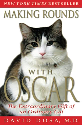Making Rounds with Oscar: The Extraordinary Gift of an Ordinary Cat von Hachette Books