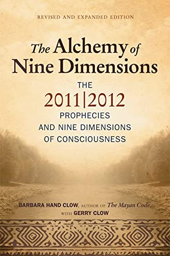 Alchemy of Nine Dimensions: The 2011/2012 Prophecies and Nine Dimensions of Consciousness von HAMPTON ROADS PUB CO INC