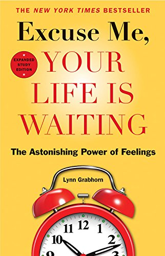 Excuse Me, Your Life Is Waiting: The Astonishing Power of Feelings von HAMPTON ROADS PUB CO INC