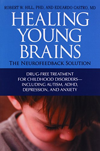 Healing Young Brains: The Neurofeedback Solution von HAMPTON ROADS PUB CO INC