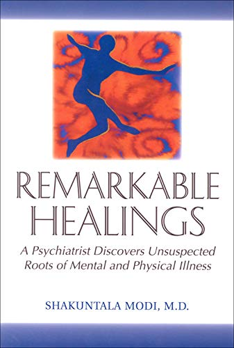 Remarkable Healings: A Psychiatrist Discovers Unsuspected Roots of Mental and Physical Illness: A Psychiatrist Discovers Unsuspected Roots of Mental a von HAMPTON ROADS PUB CO INC