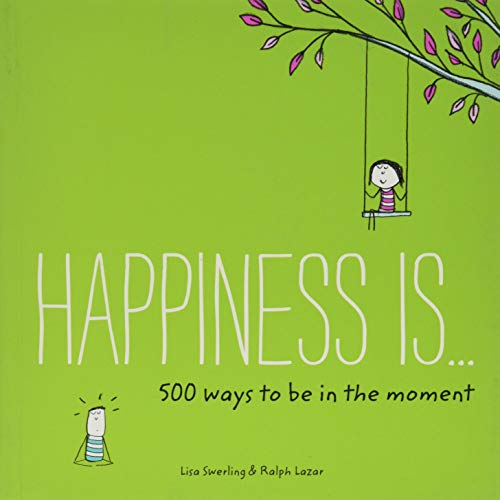 Happiness Is . . . 500 Ways to Be In the Moment von Chronicle Books