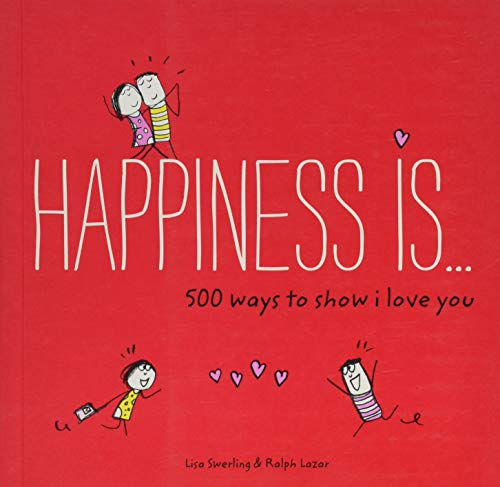 Happiness Is... 500 Ways to Show I Love You von Chronicle Books
