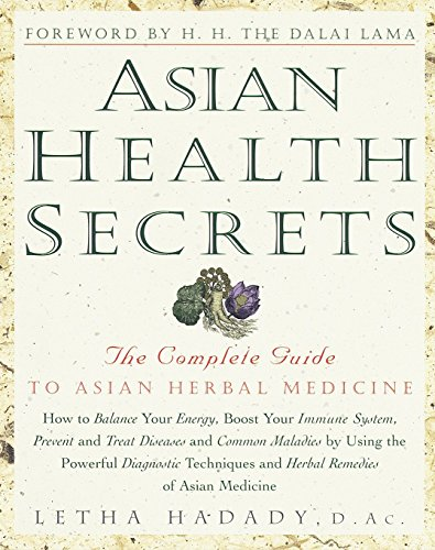 Asian Health Secrets: The Complete Guide to Asian Herbal Medicine von Harmony