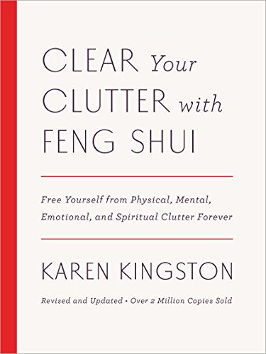Clear Your Clutter with Feng Shui (Revised and Updated): Free Yourself from Physical, Mental, Emotional, and Spiritual Clutter Forever von Random House LCC US