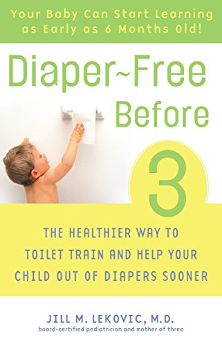 Diaper-Free Before 3: The Healthier Way to Toilet Train and Help Your Child Out of Diapers Sooner von Harmony