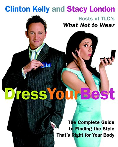 Dress Your Best: The Complete Guide to Finding the Style That's Right for Your Body: Complete Guide to Finding the Style That Is Right for Your Body von Harmony