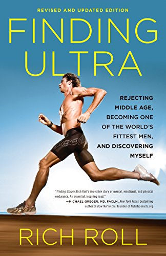 Finding Ultra, Revised and Updated Edition: Rejecting Middle Age, Becoming One of the World's Fittest Men, and Discovering  Myself von Random House USA Inc