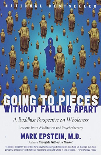 Going to Pieces Without Falling Apart: A Buddhist Perspective on Wholeness von Harmony