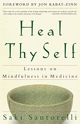 Heal Thy Self: Lessons on Mindfulness in Medicine von Harmony