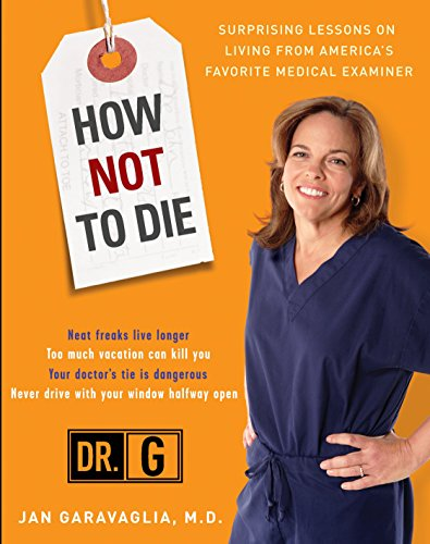 How Not to Die: Surprising Lessons from America's Favorite Medical Examiner von Harmony
