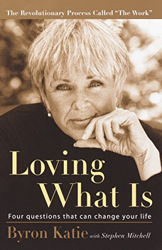 Loving What Is: Four Questions That Can Change Your Life von Potter/Ten Speed/Harmony/Rodale