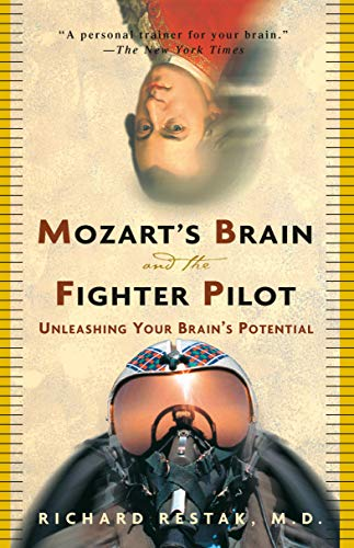 Mozart's Brain and the Fighter Pilot: Unleashing Your Brain's Potential von Harmony